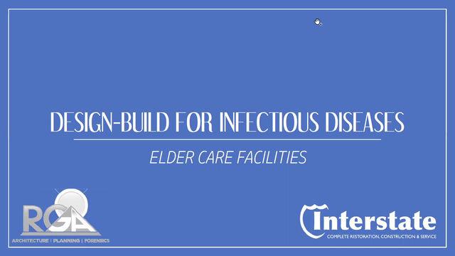 Webinar - Design-Build for Infectious Diseases:  Elder Care Facilities