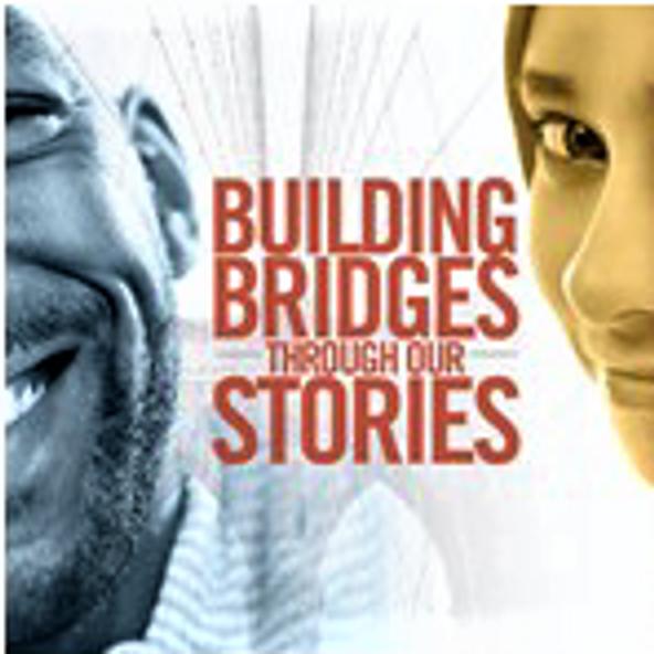 BUILDING BRIDGES THROUGH STORY: Compassionate Storytelling