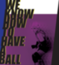 We Know How to Have A Ball.png