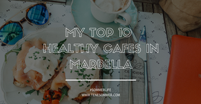 My Top 10 Healthy or Organic Cafes in Marbella Vol.1