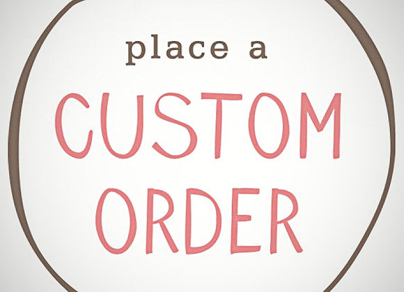 Lulu's Custom Order- Contact info@luluslollies.com
