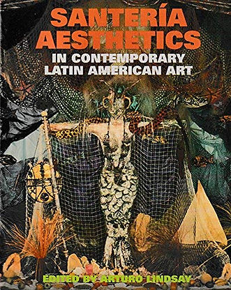 Santeria Aesthetics In Contemporary Lati