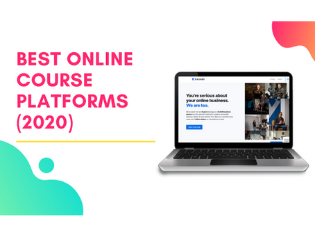Top 5 Platforms For Creating and Selling Online Courses (2020)