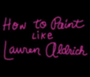 HowToPaintLikeLaurenAldrich_0.png