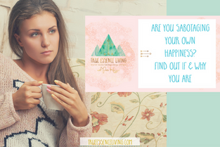 Are you sabotaging your own happiness? Find out if and why you are