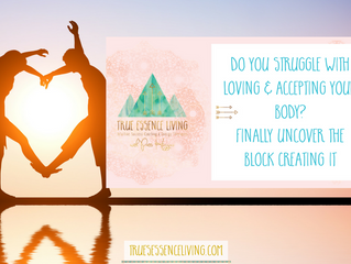 Do you struggle with loving and accepting your body? Finally uncover the block creating it!