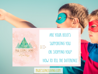 Are your beliefs supporting you or stopping you? How to tell the difference.