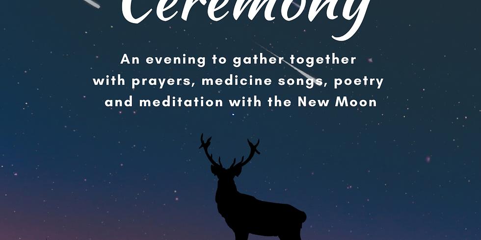 Ceremony (New Moon) - Prayers, Rituals, Songs