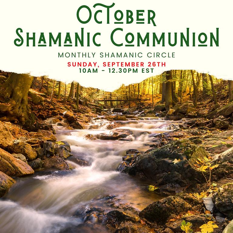 October Shamanic Communion - Shamanic Wisdom Circle