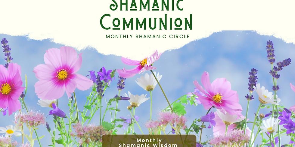 Shamanic Communion - April Shamanic Wisdom
