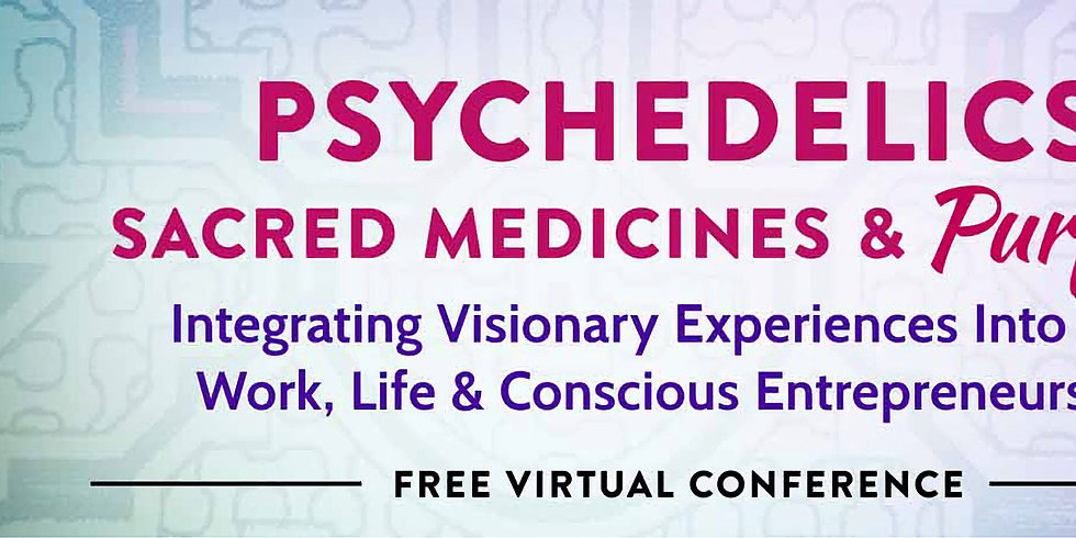 Psychedelics, Sacred Medicines & Purpose (no-cost event)