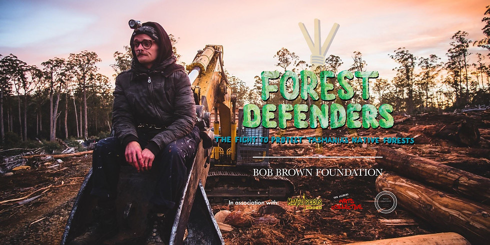 Forest Defenders - The Fight for Tasmania's Native Forests