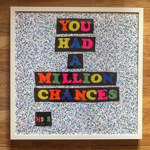 You Had A Million Chances