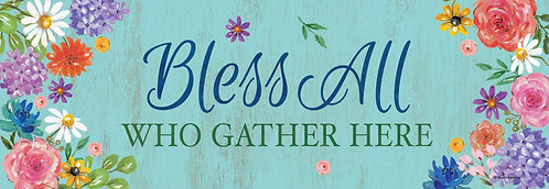 BLESS & GATHER SIGNATURE SIGN