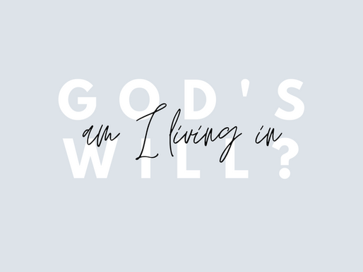 Am I Living in God's Will?