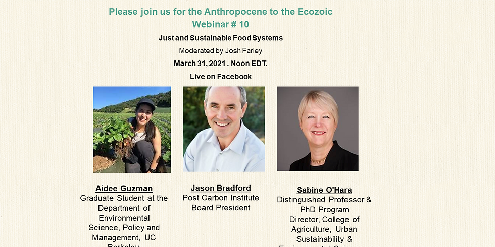 Anthropocene to the Ecozoic Webinar # 10: Just and Sustainable Food Systems