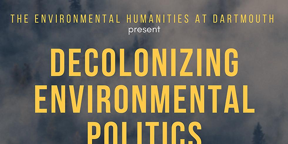Decolonizing Environmental Politics:  A Conversation with Arturo Escobar and Cheyenne Antonio