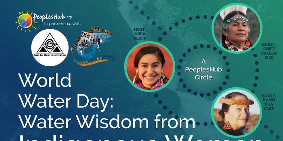 World Water Day: Water Wisdom from Indigenous Women