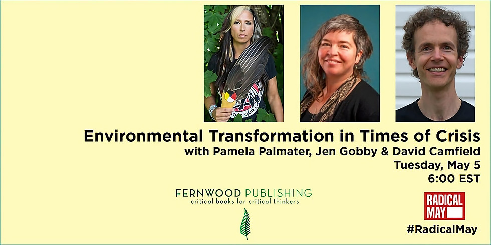 Environmental Transformation in Times of Crisis WithPamela Palmater, Jen Gobby, and David Camfield