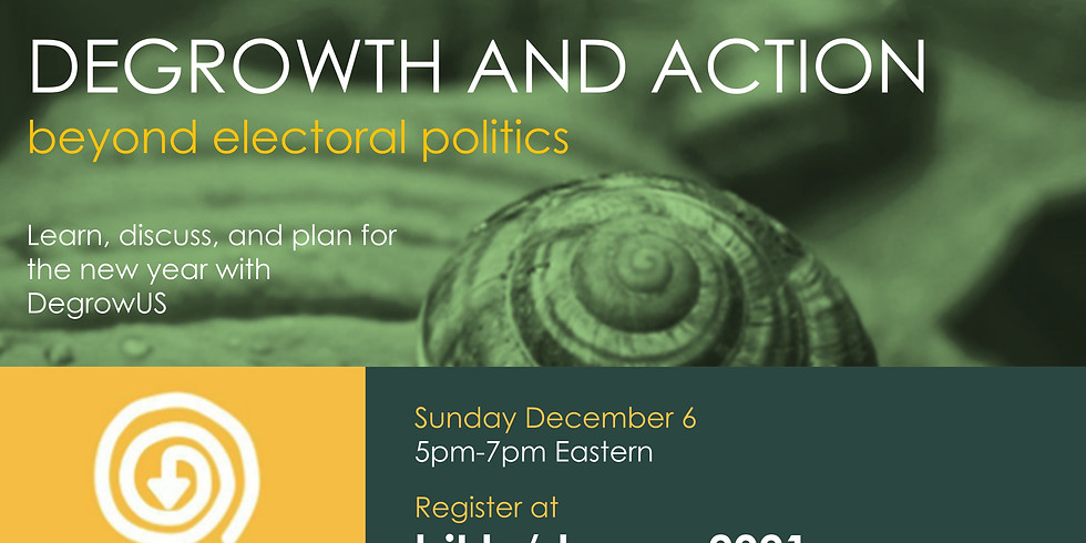 BEYOND ELECTORAL POLITICS: DEGROWTH AND ACTION