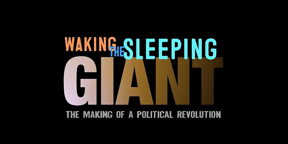 Movie night: Waking the sleeping giant. The making of political revolution.