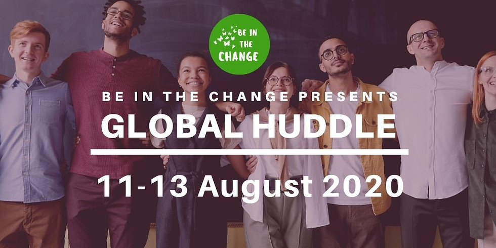 Be In The Change's first Global Huddle