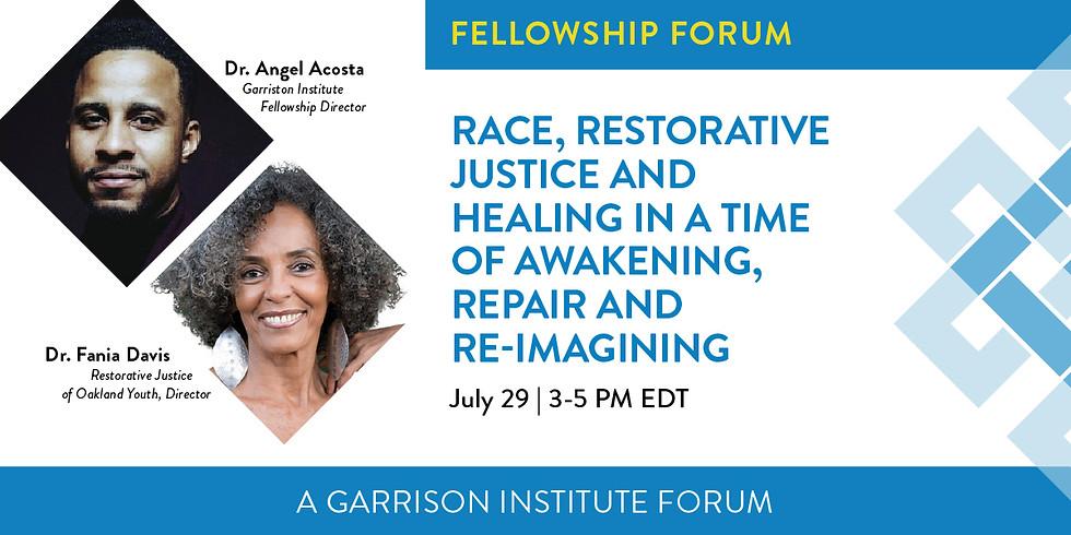 Forum: Race, Restorative Justice and Healing in a Time of Awakening, Repair & Re-imagining