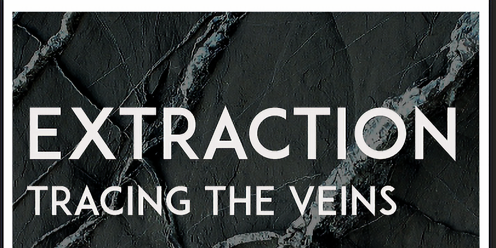 """""""EXTRACTION: TRACING THE VEINS"""" CONFERENCE"""