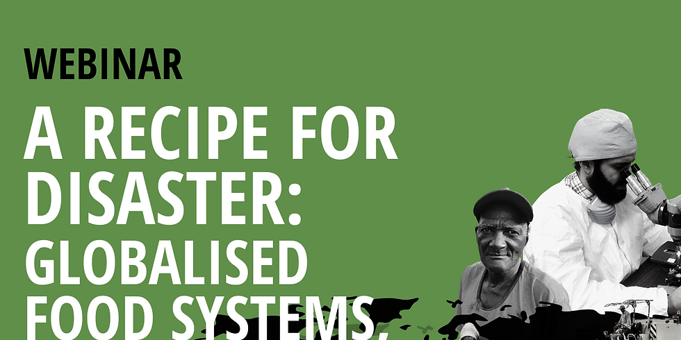 A Recipe for Disaster: Globalised food systems, structural inequality and COVID-19