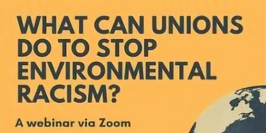 Webinar: What can Unions do to stop Environmental Racism