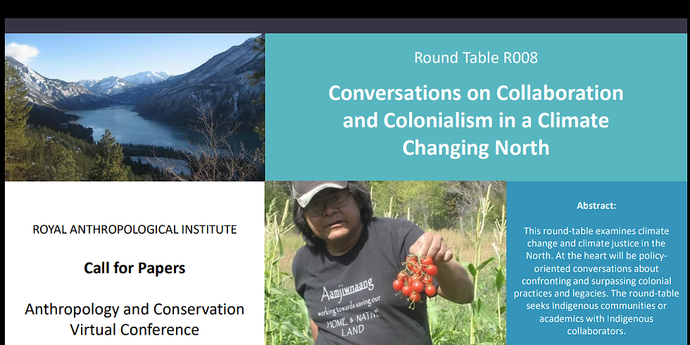 """""""Conversations on Collaboration and Colonialism in a Climate Changing North"""" & W002 Food Sovereignty in a Changing World"""
