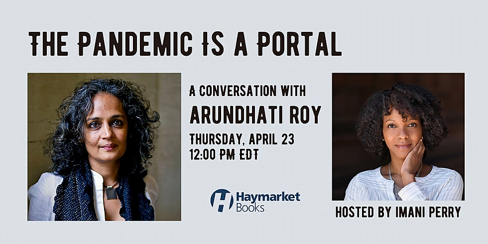 The Pandemic Is a Portal: A Conversation with Arundhati Roy