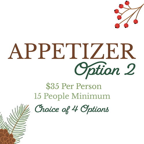 Appetizer Option 2 | 15 Person Minimum | Select Number of Guests When Or