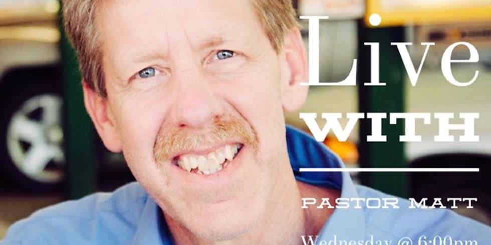 Wednesday Livestream with Pastor Matt