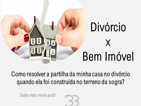 Como resolver a partilha da minha casa no divórcio quando ela foi construída no terreno da sogra?
