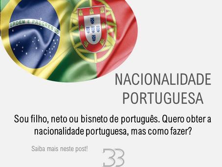 Sou filho, neto ou bisneto de português. Quero obter a nacionalidade portuguesa, mas como fazer?
