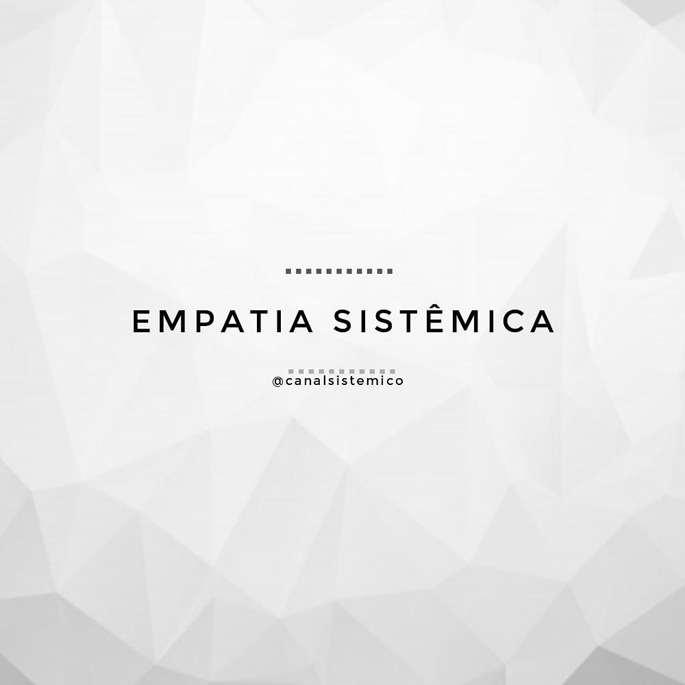 Texto sobre Empatia Sistêmica