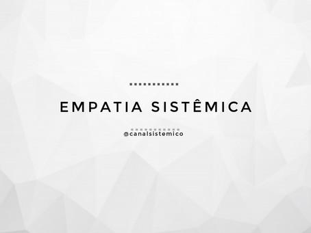 O que é a Empatia Sistêmica?