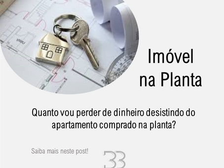Quanto vou perder de dinheiro desistindo do apartamento comprado na planta?