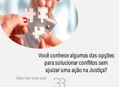 Você conhece algumas das opções para solucionar conflitos sem ajuizar uma ação na Justiça?