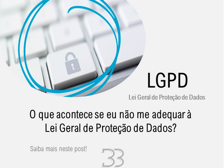 O que acontece se eu não me adequar à LGPD?