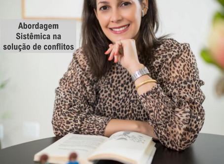 Abordagem sistêmica na solução de conflitos na Advocacia e na Mediação