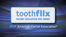 ToothFlix: Patient Education Video Series