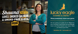 Lucky Eagle Casino: Shawna Print ad