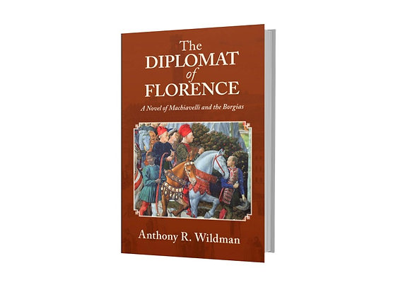 The Diplomat of Florence By Anthony R Wildman