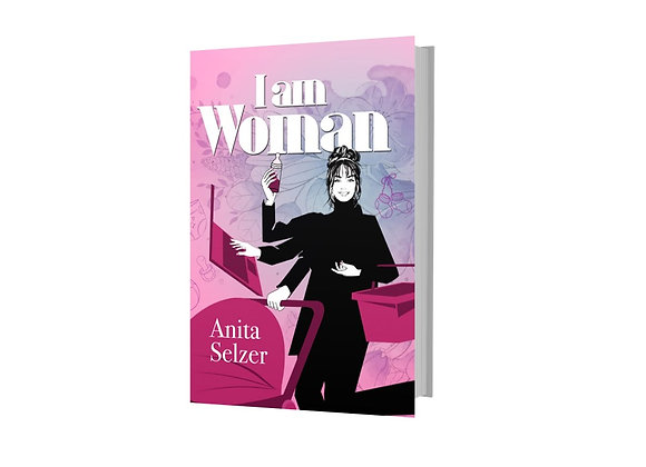 I Am Woman - Anita Selzer