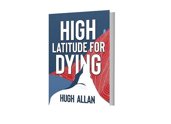 High Latitude for Dying - Hugh Allan