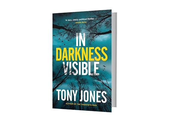 In Darkness Visible - Tony Jones