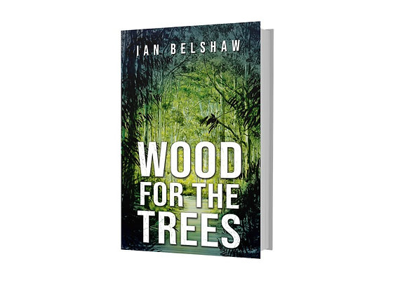 Wood For the Trees - Ian Belshaw