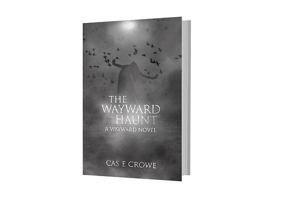 The Wayward Haunt - Cas E. Crowe